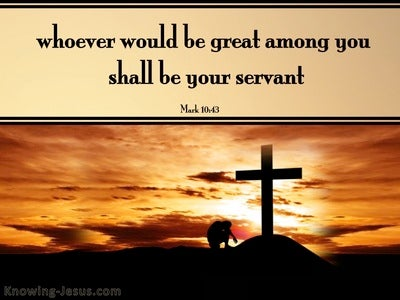 Mark 10:43 Whoever Would Be Great Must Be Servant Of All (brown)
